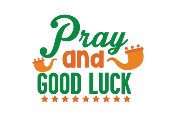 Pray and good luck Quote SVG Cut