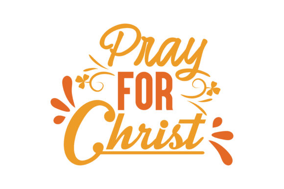 Download Free Pray For Christ Quote Svg Cut Graphic By Thelucky Creative Fabrica for Cricut Explore, Silhouette and other cutting machines.