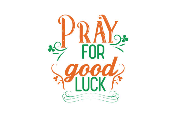 Download Free Pray For Good Luck Quote Svg Cut Graphic By Thelucky Creative for Cricut Explore, Silhouette and other cutting machines.