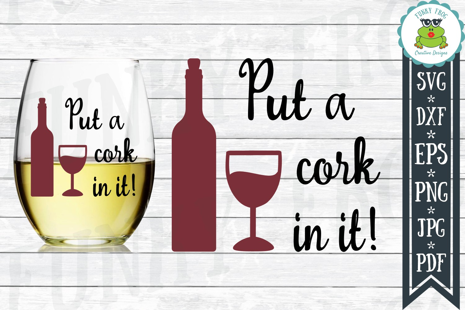 Download Free Put A Cork In It Wine Graphic By Funkyfrogcreativedesigns for Cricut Explore, Silhouette and other cutting machines.