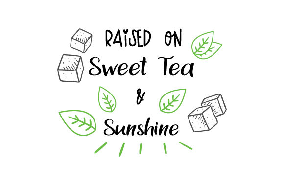 Download Free Raised On Sweet Tea And Sunshine Svg Cut File By Creative for Cricut Explore, Silhouette and other cutting machines.