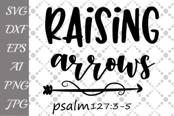 Download Free Raising Arrows Graphic By Prettydesignstudio Creative Fabrica for Cricut Explore, Silhouette and other cutting machines.