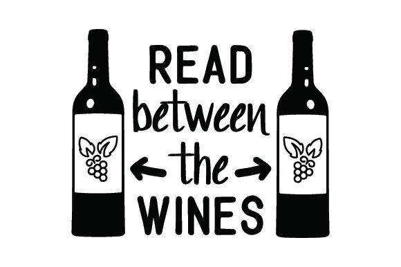 Download Free Read Between The Wines Svg Cut File By Creative Fabrica Crafts for Cricut Explore, Silhouette and other cutting machines.