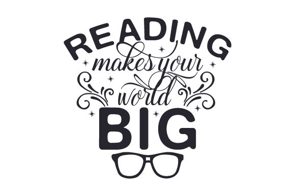 Download Free Reading Makes Your World Big Svg Cut File By Creative Fabrica for Cricut Explore, Silhouette and other cutting machines.