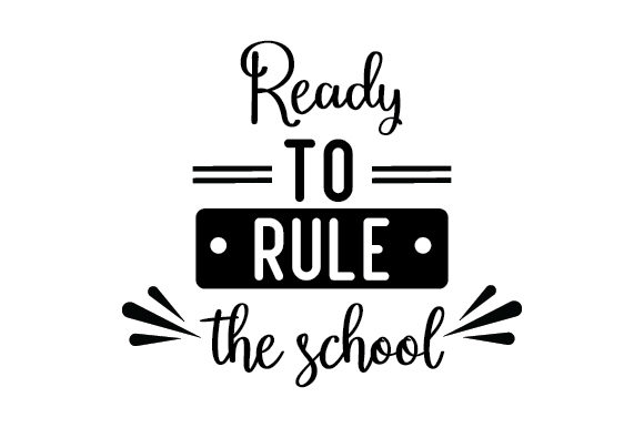 Download Free Ready To Rule The School Svg Cut File By Creative Fabrica Crafts for Cricut Explore, Silhouette and other cutting machines.