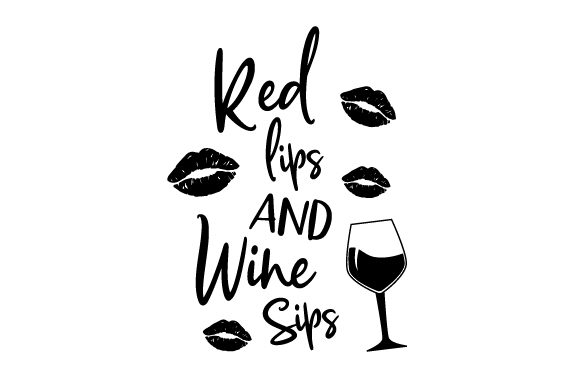 Download Free Red Lips And Wine Sips Svg Cut File By Creative Fabrica Crafts for Cricut Explore, Silhouette and other cutting machines.