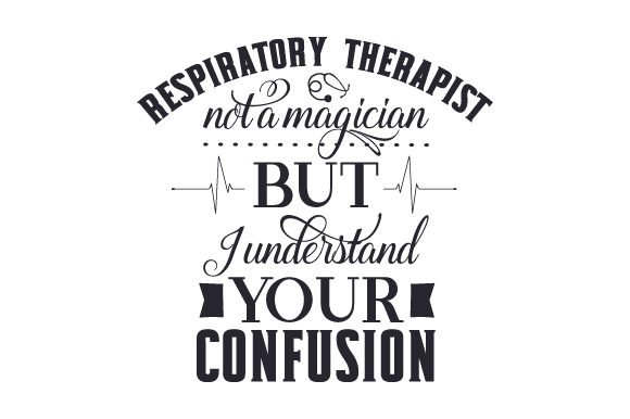 Download Free Respiratory Therapist Not A Magician But I Understand Your Confusion Svg Cut File By Creative Fabrica Crafts Creative Fabrica for Cricut Explore, Silhouette and other cutting machines.