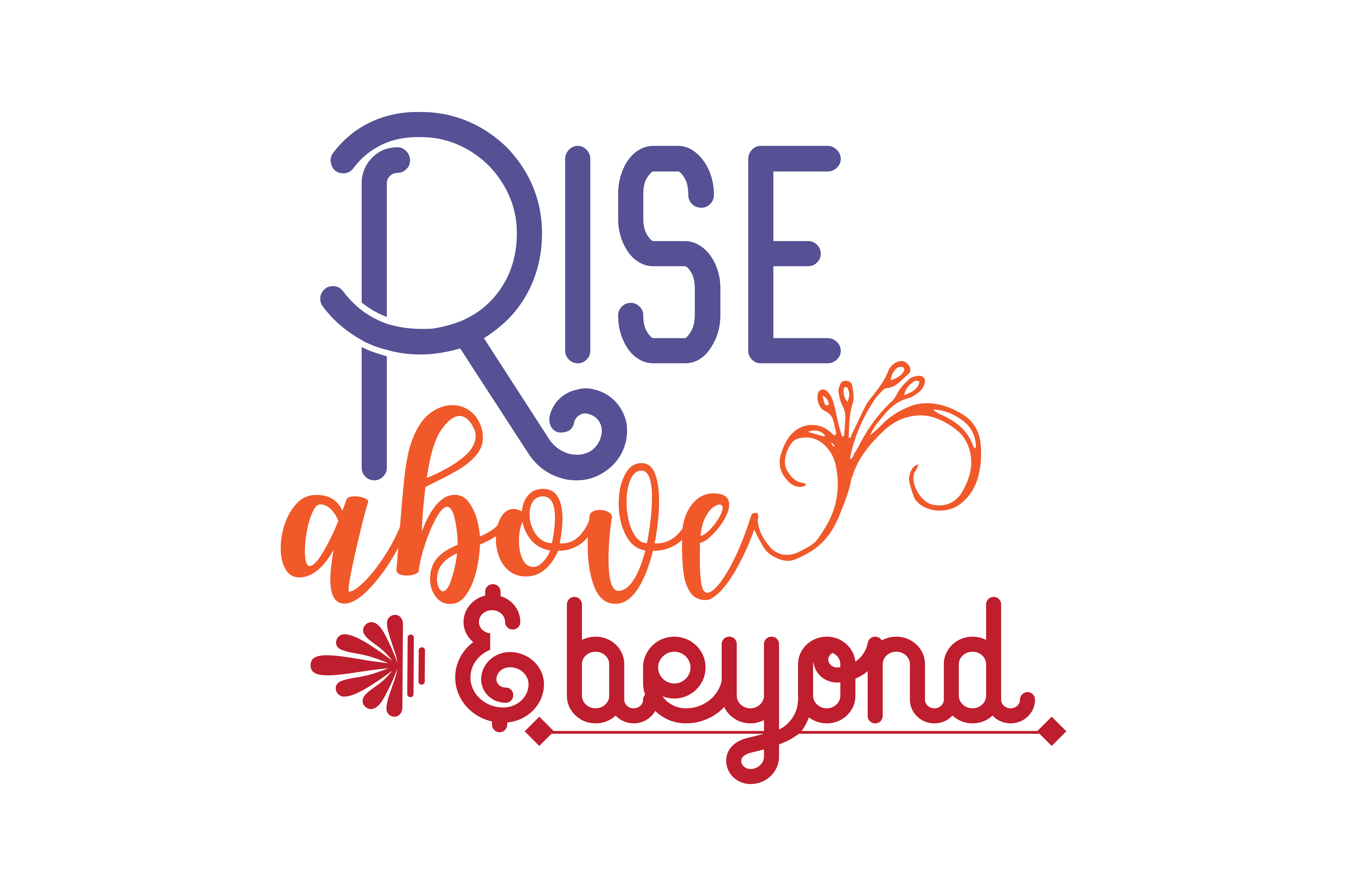 Download Free Rise Above Beyond Quote Svg Cut Graphic By Thelucky Creative for Cricut Explore, Silhouette and other cutting machines.