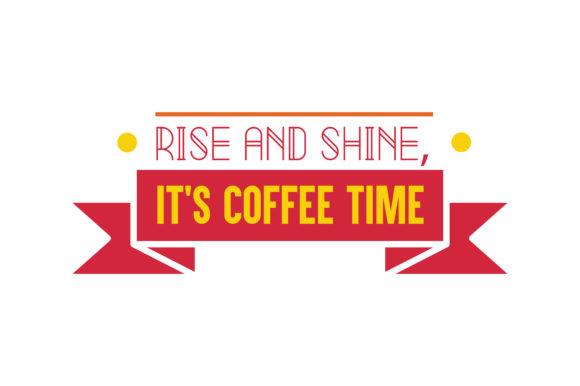 Download Free Rise And Shine It S Coffee Time Quote Svg Cut Graphic By Thelucky Creative Fabrica for Cricut Explore, Silhouette and other cutting machines.