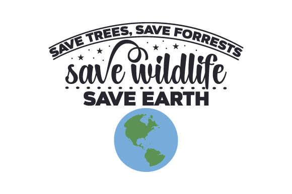 Save Trees, Save Forrests, Save Wildlife, Save Earth Nature & Outdoors Craft Cut File By Creative Fabrica Crafts