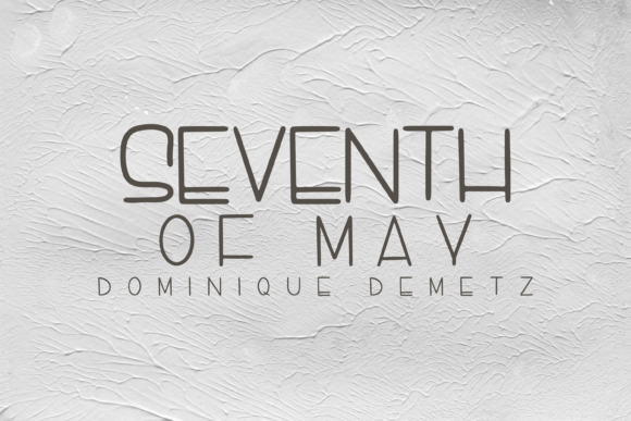 Print on Demand: Seventh of May Sans Serif Font By Dominique Demetz