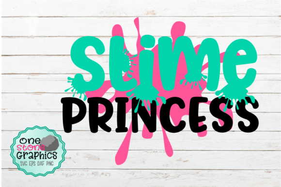 Slime Princess   Graphic Crafts By OneStoneGraphics