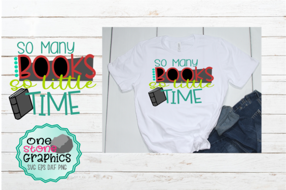 Download Free So Many Books So Little Time Svg Graphic By Onestonegraphics Creative Fabrica for Cricut Explore, Silhouette and other cutting machines.