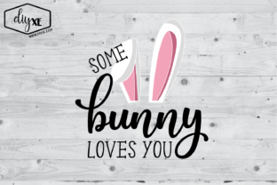 Download Free Some Bunny Loves You Graphic By Sheryl Holst Creative Fabrica for Cricut Explore, Silhouette and other cutting machines.