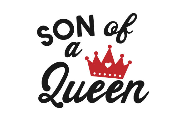Son of a Queen Kids Craft Cut File By Creative Fabrica Crafts
