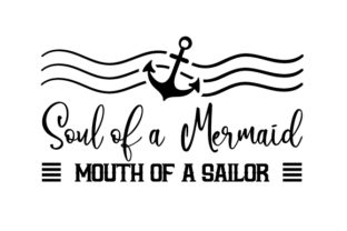 Soul of a Mermaid, Mouth of a Sailor Craft Design By Creative Fabrica Crafts