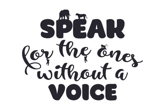 Download Free Speak For The Ones Without A Voice Svg Cut File By Creative for Cricut Explore, Silhouette and other cutting machines.