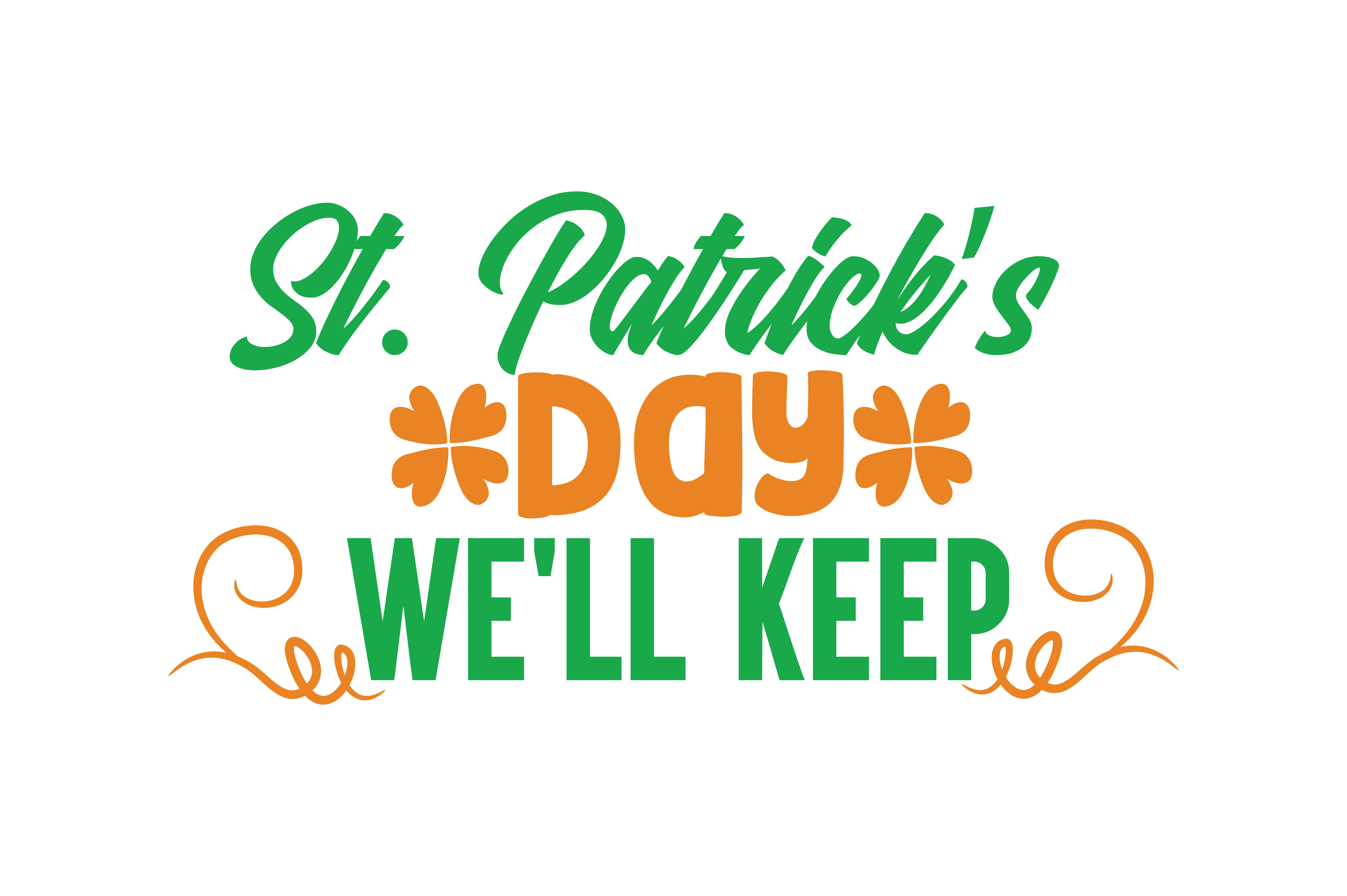 Download Free St Patrick S Day We Ll Keep Quote Svg Cut Graphic By Thelucky for Cricut Explore, Silhouette and other cutting machines.