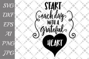 Download Free Start Each Day With A Grateful Heart Svg Graphic By for Cricut Explore, Silhouette and other cutting machines.