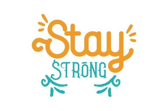 Stay Strong Quote Svg Cut Graphic By Thelucky Creative Fabrica