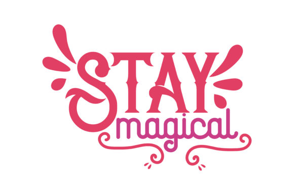 Download Free Stay Magical Graphic By Thelucky Creative Fabrica for Cricut Explore, Silhouette and other cutting machines.