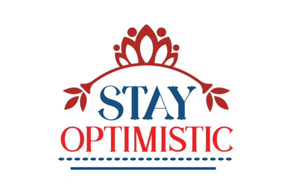 Print on Demand: Stay Optimistic Quote Graphic Crafts By TheLucky