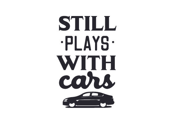 Download Free Still Plays With Cars Svg Cut File By Creative Fabrica Crafts for Cricut Explore, Silhouette and other cutting machines.