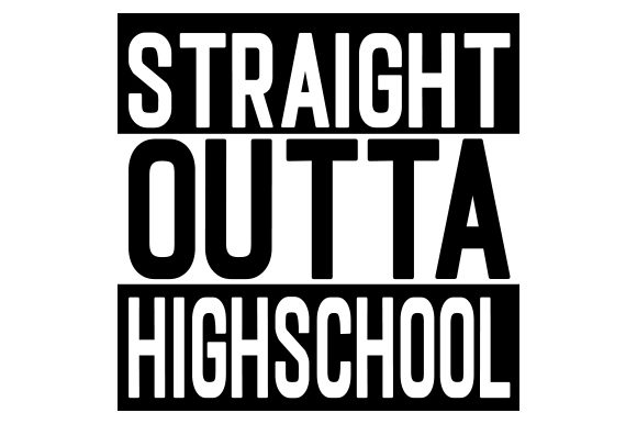 Straight Outta High School School & Teachers Craft Cut File By Creative Fabrica Crafts - Image 1