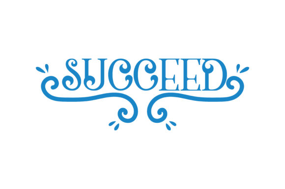 Download Free Succeed Quote Graphic By Thelucky Creative Fabrica for Cricut Explore, Silhouette and other cutting machines.