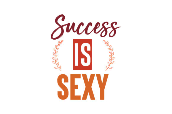 Download Free Succes Is Sexy Quote Svg Cut Graphic By Thelucky Creative Fabrica SVG Cut Files