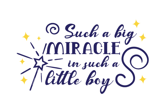 Download Free Such A Big Miracle In Such A Little Boy Svg Cut File By Creative for Cricut Explore, Silhouette and other cutting machines.