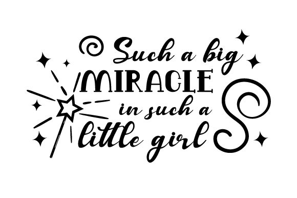 Such a Big Miracle in Such a Little Girl Craft Design By Creative Fabrica Crafts Image 2