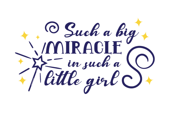 Download Free Such A Big Miracle In Such A Little Girl Svg Cut File By for Cricut Explore, Silhouette and other cutting machines.