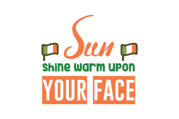 Print on Demand: Sun Shine Warm Upon Your Face Quote SVG Cut Graphic Crafts By TheLucky