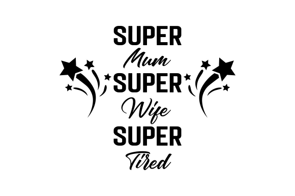 Download Free Super Mum Super Wife Super Tired Svg Cut File By Creative for Cricut Explore, Silhouette and other cutting machines.