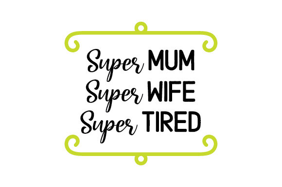 Download Free Super Mum Super Wife Super Tired Svg Cut File By Creative SVG Cut Files