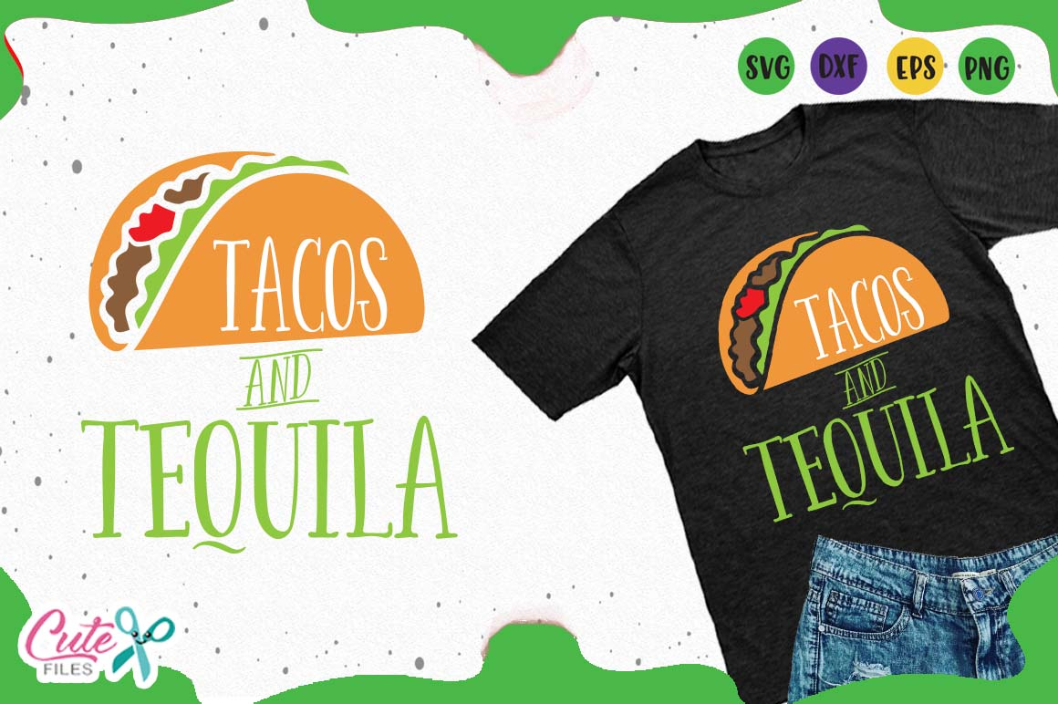 Download Free Tacos And Tequila Graphic By Cute Files Creative Fabrica for Cricut Explore, Silhouette and other cutting machines.