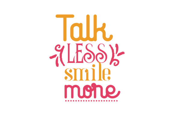 Download Free Talk Less Smile More Svg Cut Quote Graphic By Thelucky for Cricut Explore, Silhouette and other cutting machines.