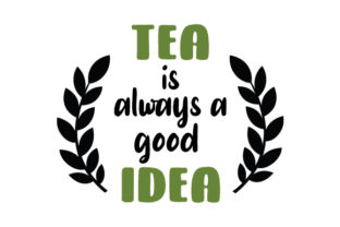 Tea is Always a Good Idea Craft Design By Creative Fabrica Crafts