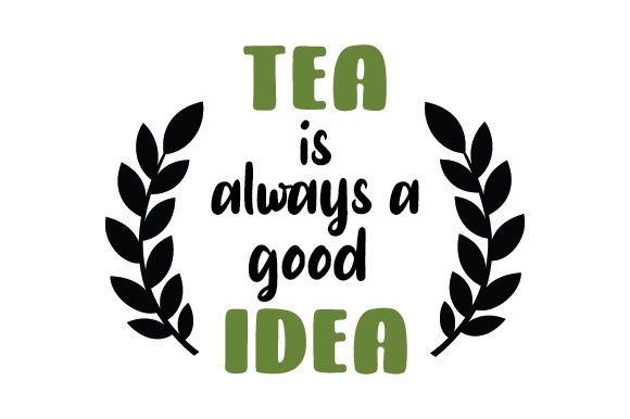 Download Free Tea Is Always A Good Idea Svg Cut File By Creative Fabrica for Cricut Explore, Silhouette and other cutting machines.