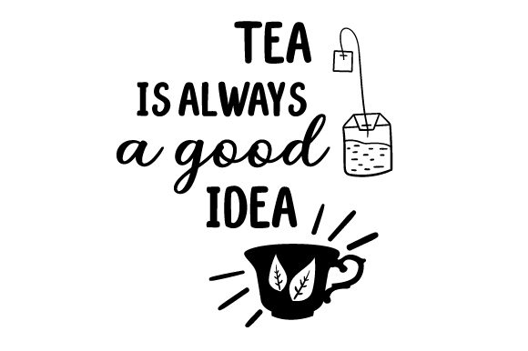 Download Free Tea Is Always A Good Idea Svg Cut File By Creative Fabrica SVG Cut Files