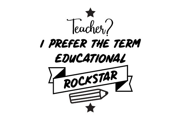 Download Free Teacher I Prefer The Term Educational Rockstar Svg Cut File By for Cricut Explore, Silhouette and other cutting machines.