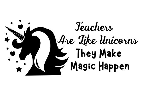 Download Free Teachers Are Like Unicorns They Make Magic Happen Svg Cut File By Creative Fabrica Crafts Creative Fabrica for Cricut Explore, Silhouette and other cutting machines.