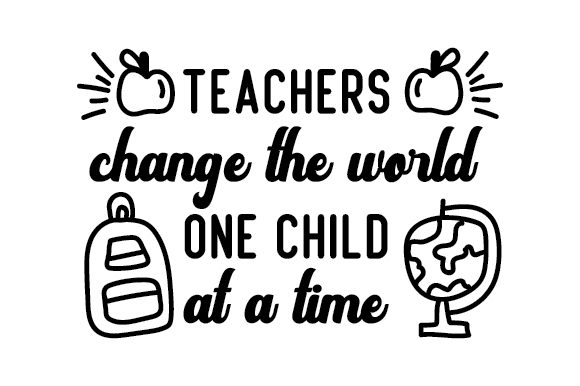 Teachers Change the World One Child at a Time Craft Design By Creative Fabrica Crafts Image 1