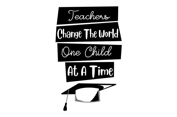 Download Free Teachers Change The World One Child At A Time Svg Cut File By for Cricut Explore, Silhouette and other cutting machines.