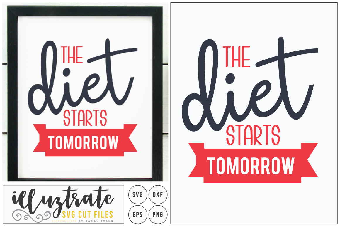Download Free The Diet Starts Tomorrow Svg Graphic By Illuztrate Creative for Cricut Explore, Silhouette and other cutting machines.