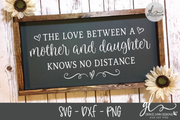 The Love Between a Mother and Daughter Knows No Distance Graphic Crafts By GraceLynnDesigns