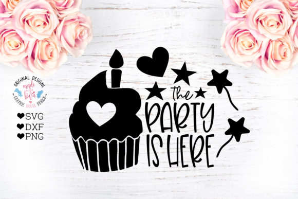 Print on Demand: The Party is Here - Birthday Cut File Graphic Crafts By GraphicHouseDesign