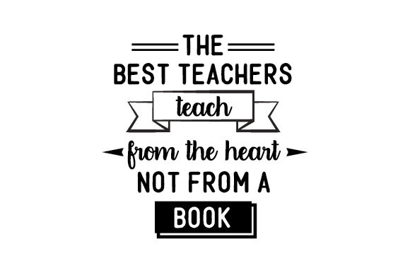Download Free The Best Teachers Teach From The Heart Not From A Book Svg Cut for Cricut Explore, Silhouette and other cutting machines.