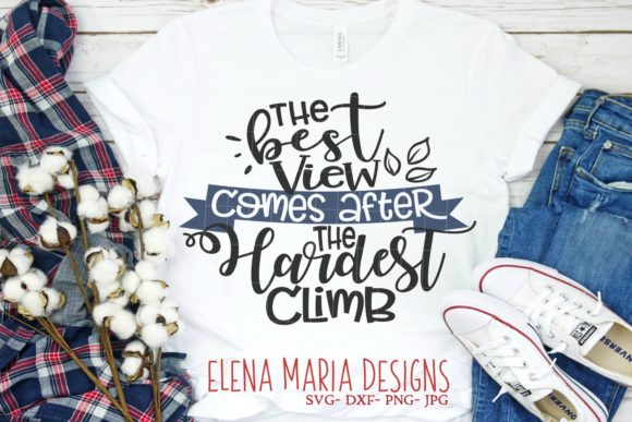 Download Free The Best View Comes After The Hardest Climb Svg Graphic By Elena for Cricut Explore, Silhouette and other cutting machines.